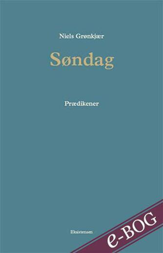 Niels Grønkjær: Søndag : prædikener