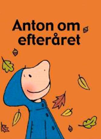 Annemie Berebrouckx: Anton om efteråret