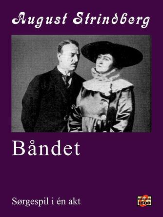 August Strindberg: Båndet : sørgespil i én akt
