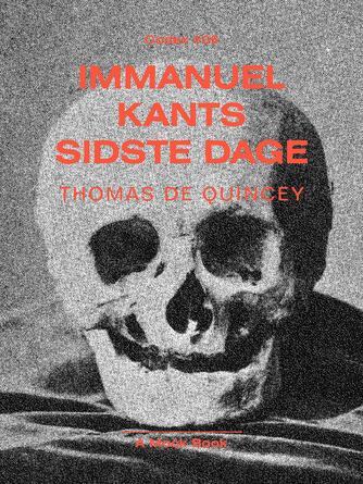 Thomas De Quincey: Immanuel Kants sidste dage