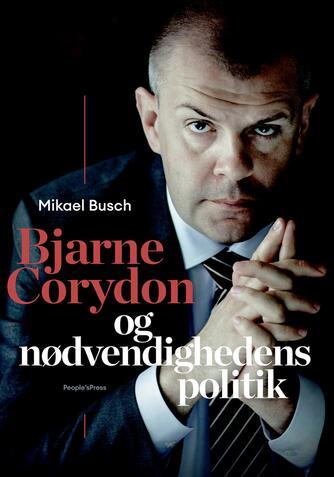 Mikael Busch: Bjarne Corydon og nødvendighedens politik