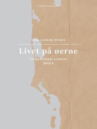 : Livet på øerne. Bind 8. Langs Jyllands vestkyst