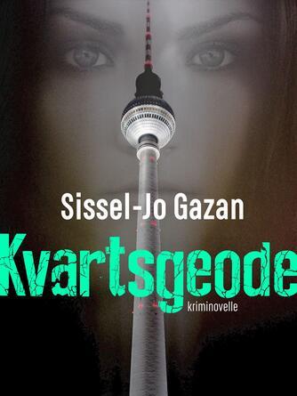 Sissel-Jo Gazan: Kvartsgeode : kriminovelle