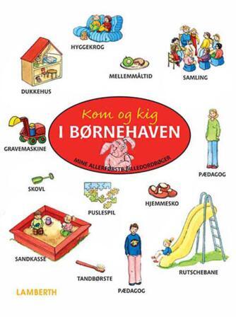 Amelie Benn, Sigrid Leberer: Kom og kig i børnehaven