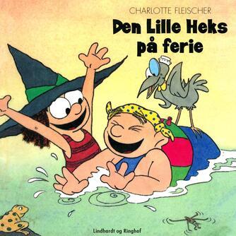 Charlotte Fleischer: Den lille heks på ferie