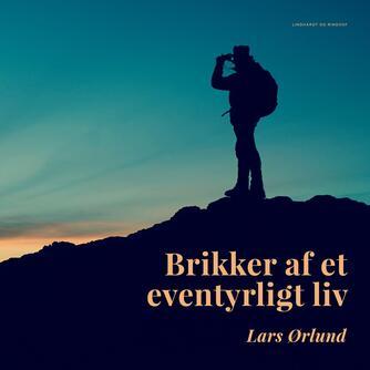 Lars Ørlund: Brikker af et eventyrligt liv