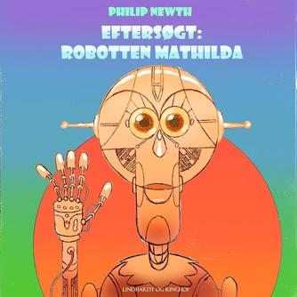 Philip Newth: Eftersøgt: robotten Matilda
