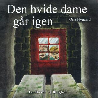 Orla Nygaard: Den hvide dame går igen