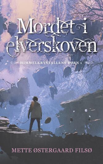 Mette Østergaard Filsø: Mordet i Elverskoven