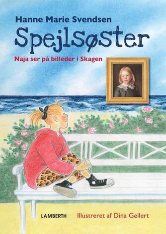 Hanne Marie Svendsen (f. 1933): Spejlsøster : Naja ser på billeder i Skagen