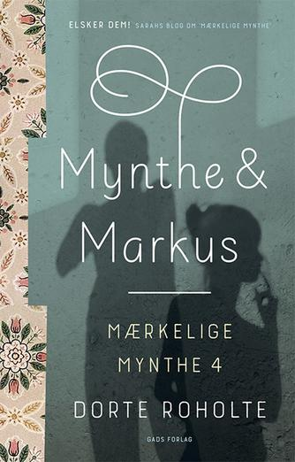 Dorte Roholte: Mynthe & Markus