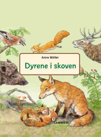Anne Möller: Dyrene i skoven