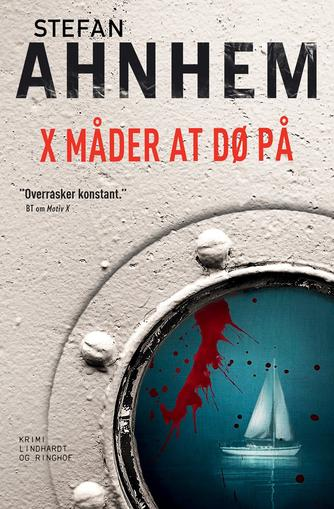 Stefan Ahnhem: X måder at dø på : krimi