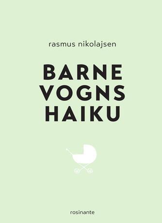 Rasmus Nikolajsen: Barnevognshaiku