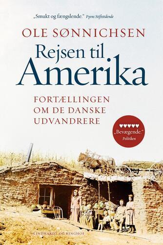 Ole Sønnichsen: Rejsen til Amerika : fortællingen om de danske udvandrere (Forkortet udgave)