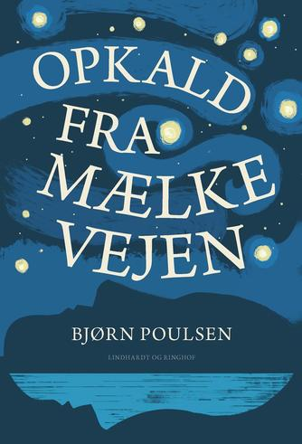 Bjørn Poulsen (f. 1959): Opkald fra Mælkevejen