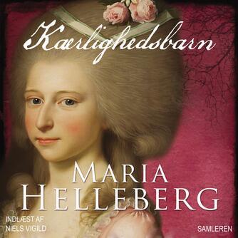 Maria Helleberg: Kærlighedsbarn