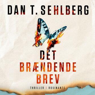 Dan T. Sehlberg (f. 1969): Det brændende brev