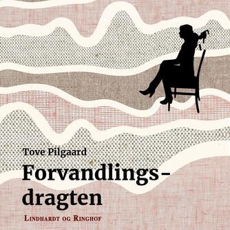 Tove Pilgaard: Forvandlingsdragten