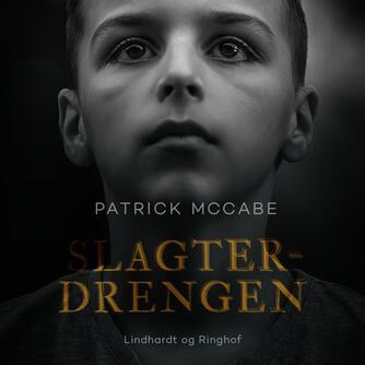 Patrick McCabe: Slagterdrengen