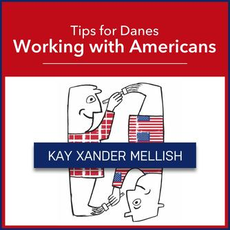Kay Xander Mellish: Working with Americans : an entertaining guide to business co-operation