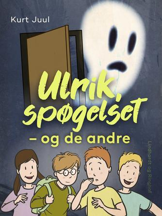 Kurt H. Juul: Ulrik, spøgelset - og de andre