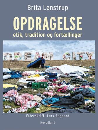 Brita Lønstrup: Opdragelse : etik, tradition og fortællinger