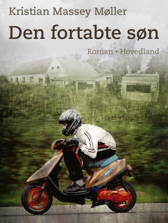 Kristian Massey Møller: Den fortabte søn : roman