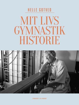 Helle Gotved: Mit livs gymnastikhistorie
