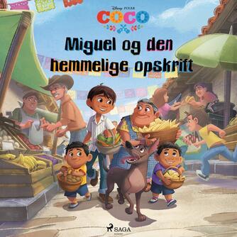 : Miguel og den hemmelige opskrift