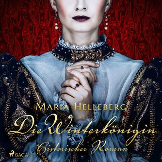 : Die Winterkönigin - Ein historischer Roman