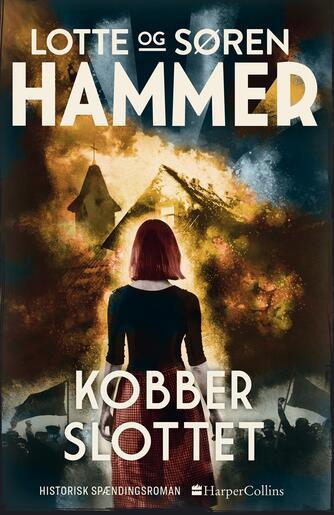 Lotte Hammer, Søren Hammer: Kobberslottet : historisk spændingsroman