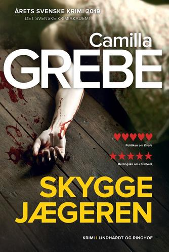 Camilla Grebe: Skyggejægeren : krimi