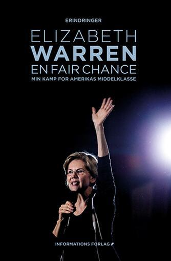 Elizabeth Warren: En fair chance : min kamp for Amerikas middelklasse : erindringer