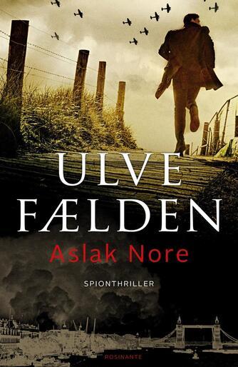 Aslak Nore (f. 1978): Ulvefælden : spionthriller