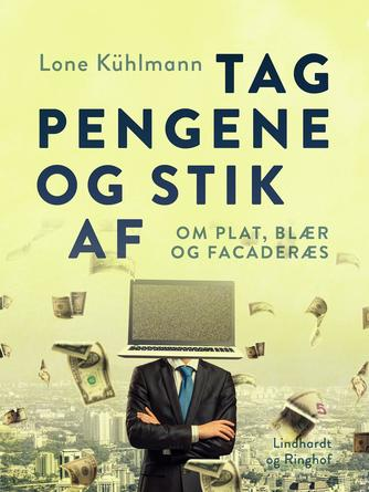 Lone Kühlmann: Tag pengene og stik af : om plat, blær og facaderæs