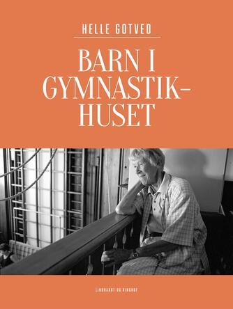 Helle Gotved: Barn i gymnastikhuset : erindringer