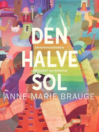 Anne-Marie Brauge: Den halve sol