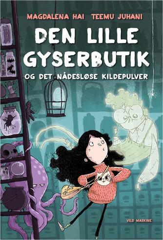 Magdalena Hai: Den lille gyserbutik og det nådesløse kildepulver