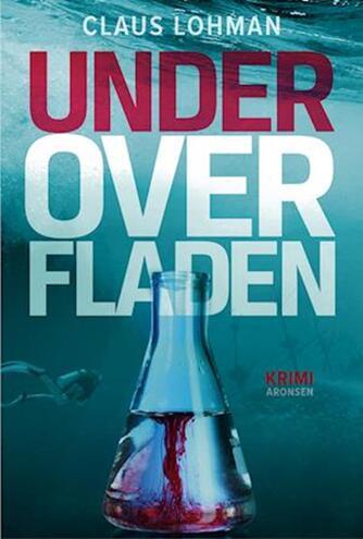 Claus M. Lohman: Under overfladen : krimi