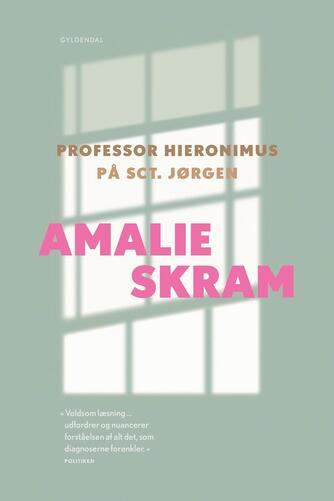 Amalie Skram: Professor Hieronimus : På Sct. Jørgen (Ved Karen Fastrup)