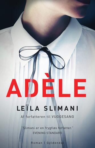 Leïla Slimani (f. 1981): Adèle : roman