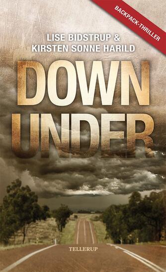 Lise Bidstrup, Kirsten Sonne Harild: Down Under : backpack-thriller