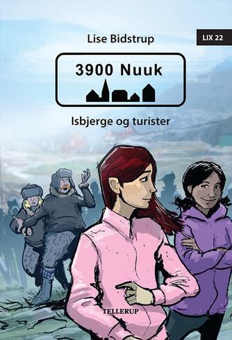 Lise Bidstrup: 3900 Nuuk - isbjerge og turister