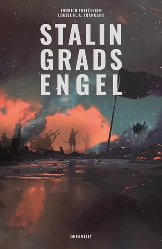 Louise H.A. Trankjær: Stalingrads engel