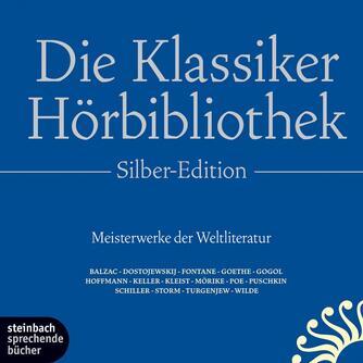 : Die Klassiker-Hörbibliothek - Silber-Edition