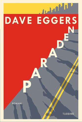 Dave Eggers (f. 1970-03-12): Paraden : roman