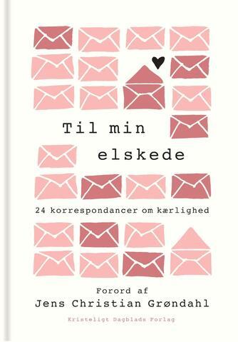: Til min elskede : 24 korrespondancer om kærlighed