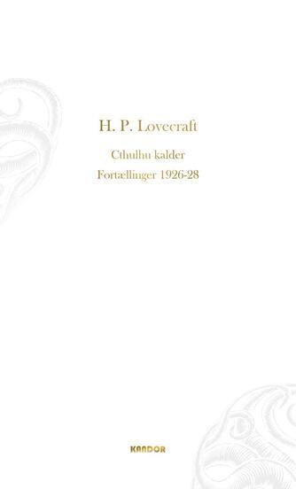 H. P. Lovecraft: Cthulhu kalder : fortællinger 1926-1928