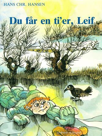Hans Chr. Hansen (f. 1949): Du får en ti'er, Leif